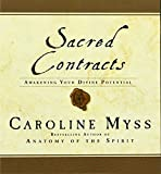 Sacred Contracts: Awakening Your Divine Potential by Caroline Myss (2001-12-01)