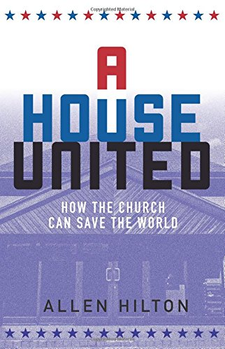 A House United: How the Church Can Save the (Usa House)