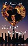 The Past Rekindled (Tran'zrs) (Volume 1)