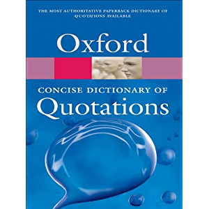Concise Oxford Dictionary of Quotations (Oxford Quick Reference)