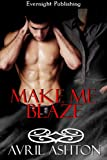 Make Me Blaze (Bringing the Heat Book 3)
