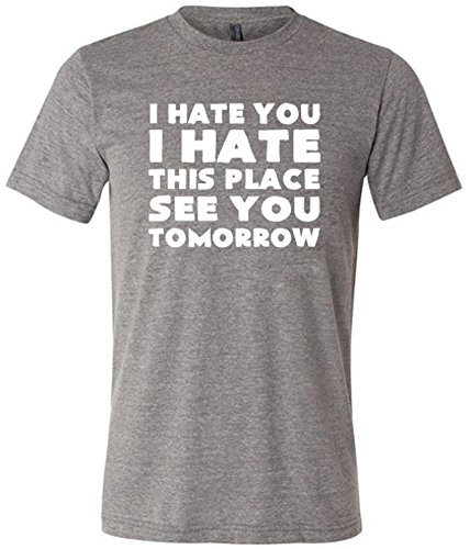 Constantly Varied Men's I Hate You I Hate This Place See You Tomorrow T-Shirt supplier