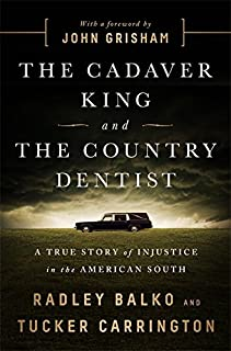 Book Cover: The Cadaver King and the Country Dentist: A True Story of Injustice in the American South