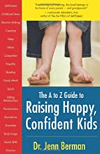 The A to Z Guide to Raising Happy, Confident Kids