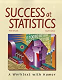 Success at Statistics : A Worktext with Humor, Pyrczak, Fred, 1884585817