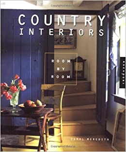 Country Interiors Room By Carol Meredith 9781564967008 Amazon Books