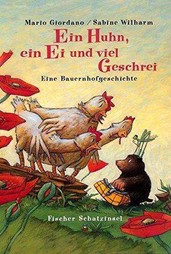 Ein Huhn, ein Ei und viel Geschrei. Eine Bauernhofgeschichte. ( Ab 3 J.).