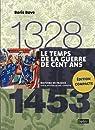 Le temps de la Guerre de Cent Ans 1328-1453 par Bove