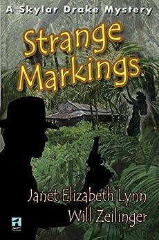 Strange Markings: A Skylar Drake Mystery by [Lynn, Janet Elizabeth, Zeilinger, Will]