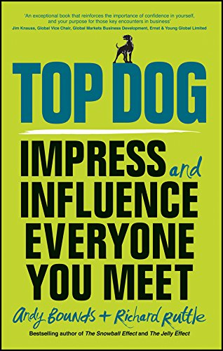 Top Dog: Impress and Influence Everyone You Meet (Top Dog The Science Of Winning And Losing)
