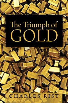 The Triumph of Gold by [Rist, Charles]