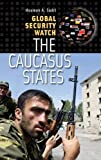 img - for Global Security Watch_The Caucasus States (Praeger Security International) book / textbook / text book