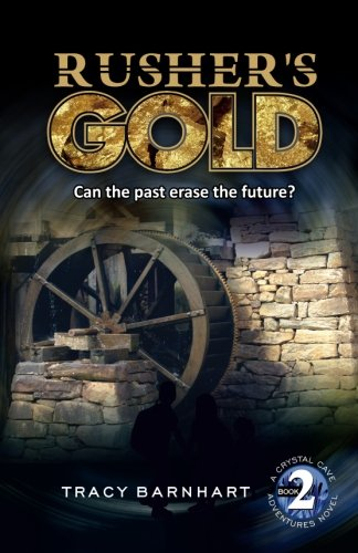 Rusher's Gold: Can the past erase the future? (Crystal Cave Adventures)