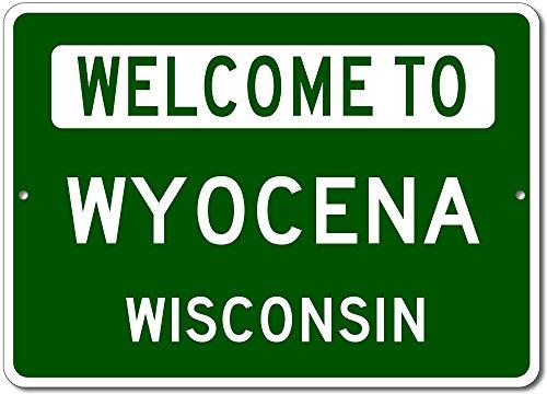"Welcome to WYOCENA, WISCONSIN - City State Custom Rectangular Aluminum Sign - Green - 12""x18"""