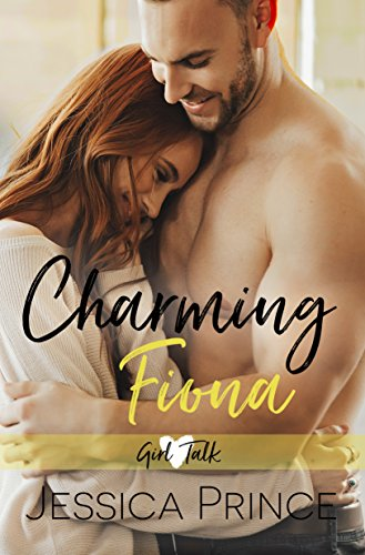 Charming Fiona (Girl Talk Book 4) (Nicknames For Guy Best Friends)