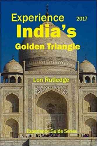 Experience India 39:s Golden Triangle 2017: Volume 8 (Experience Guides)