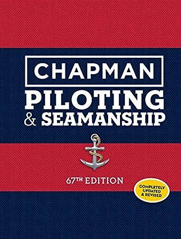 Chapman Piloting & Seamanship 67th Edition (Chapman Piloting and Seamanship) - Boating and Sailing