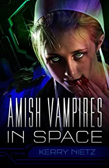Amish Vampires in Space (Peril in Plain Space Book 1) by [Nietz, Kerry]