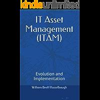 IT Asset Management (ITAM): Evolution and Implementation