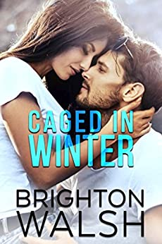 Caged in Winter (Reluctant Hearts Book 1) by [Walsh, Brighton]