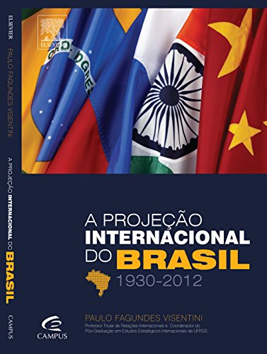 A Projeção Internacional do Brasil. 1930- 2012
