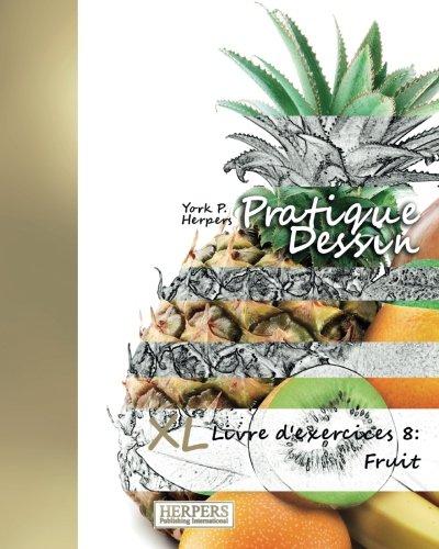 Pratique Dessin Xl Livre Dexercices 8 Fruit French