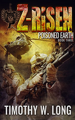 POISONED EARTH: A Military Zombie Thriller Series (Z-Risen Book 3)