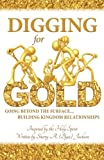 Digging for Gold: Going Beyond The Surface... Building Kingdom Relationships