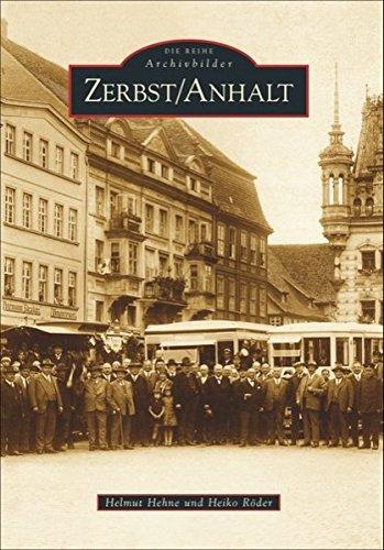 Zerbst/Anhalt - die Geschichte einer der romantischsten Städte im Norden Deutschlands; 200 seltene Fotografien aus den Jahren 1900 bis 2000 zeigen das Leben der Zerbster. (Archivbilder)