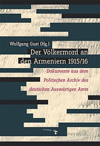 der-vlkermord-an-den-armeniern-1915-16-dokumente-aus-dem-politischen-archiv-des-deutschen-auswrtigen-amts