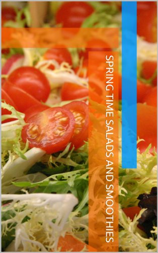 - Spring ~ Summer Salads and Smoothies (Spring ~ Summer Time Salads and Smoothies Book 1)