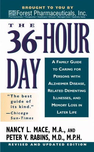 The 36 Hour Day: A Family Guide to Caring for Persons with Alzheimer Disease, Related Dementing Illnesses, and Memory Loss in Later Life by Nancy l. Mace (2001-12-23)