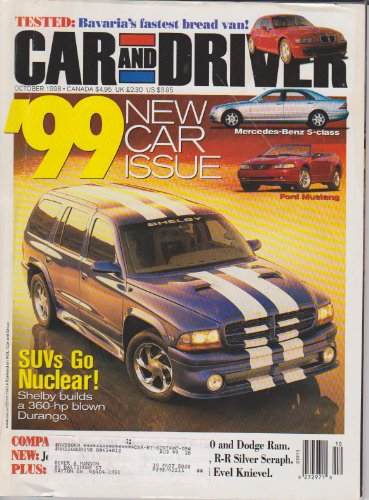 Car and Driver (Tested: Bavaria's fastest bread van! Mercedes-Benz S-Class, Ford Mustang, Shelby builds a 36-hp blown Durango., Volume 44, Number 4, October 1998)