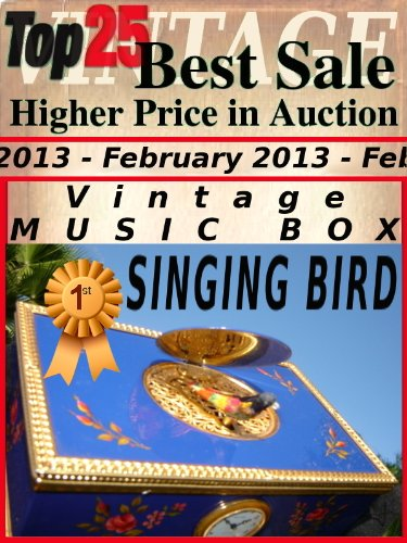 Top25 Best Sale - Higher Price in Auction - February 2013 - Singing Bird Music Box (Top25 Best Sale Higher Price in Auction Book 34)