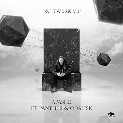 No Twerk feat. Panther & Odalisk (VIP) [Explicit] (Apashe Feat Panther & Odalisk No Twerk)