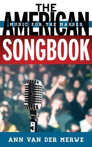 Download The American Songbook: Music for the Masses (Tempo: A Rowman & Littlefield Music Series on Rock, Pop, and Culture) pdf