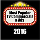 Most Popular TV Commercials & Ads 2016
