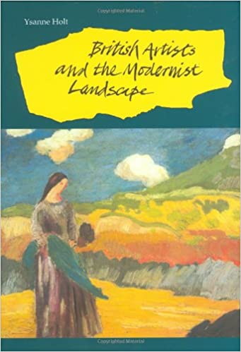 British Artists and the Modernist Landscape (British Art & Visual Culture Since 1750: New Readings)