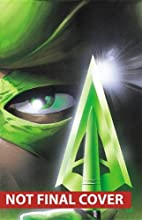 Green Arrow by Kevin Smith Deluxe Edition (Green Arrow (Graphic Novels))