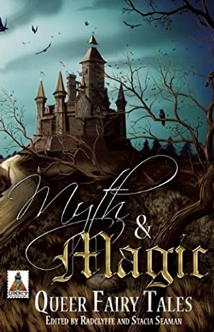 Myth and Magic: Queer Fairy Tales (2014-12-16) (Myth And Magic Queer Fairy Tales)