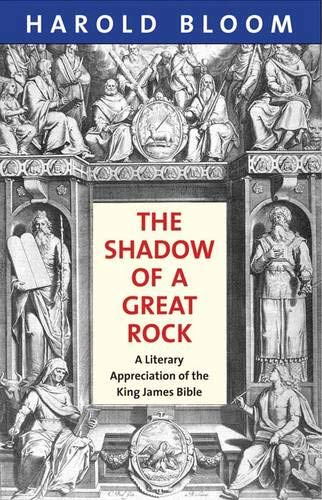 The Shadow of a Great Rock: A Literary Appreciation of the King James Bible pdf