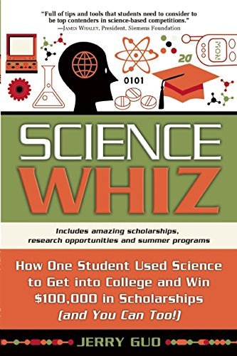 Science Whiz: How One Student Used Science to Get into College and Win $100,000 in Scholarships (and You Can Too!) by Guo Jerry (2007-07-01) Paperback