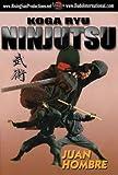 Koga Ryu Ninjutsu by Rising Sun Productions by Alfredo Tucci