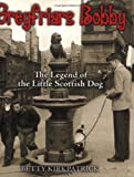 Greyfriars Bobby: The Legend of the Little Scottish Dog