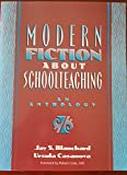 img - for Modern Fiction About Schoolteaching : An Anthology book / textbook / text book