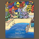 The Magic Paint Brush, Johnny Bates, 146696524X