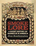 Smokelore: A Short History of Barbecue in America