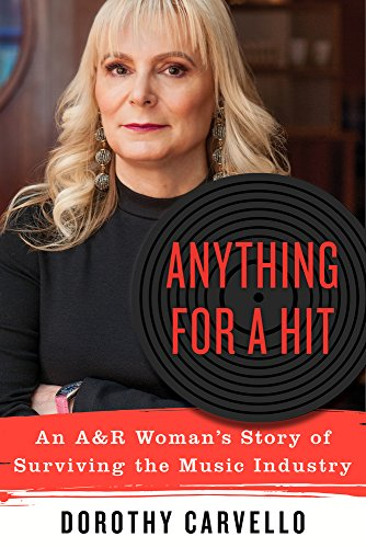 Anything for a Hit: An A&R Woman's Story of Surviving the Music Industry]()