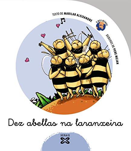 Dez abellas na laranxeira (Infantil E Xuvenil - O Meu Mundo)