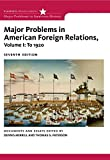 Major Problems in American Foreign Relations, Volume I: To 1920 (Major Problems in American History Series)